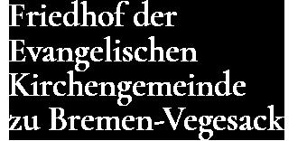 Friedhof der Evangelischen Kirchengemeinde zu Bremen-Vegesack
